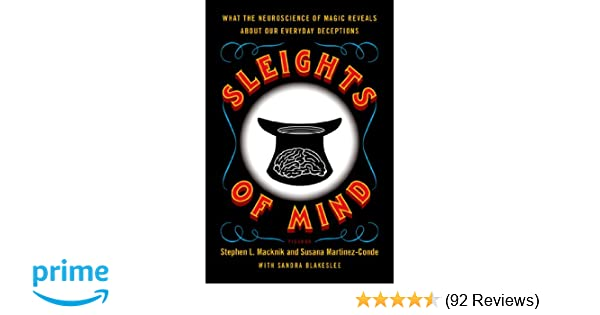 dd666e4106c ... Neuroscience of Magic Reveals about Our Everyday Deceptions  Stephen  Macknik