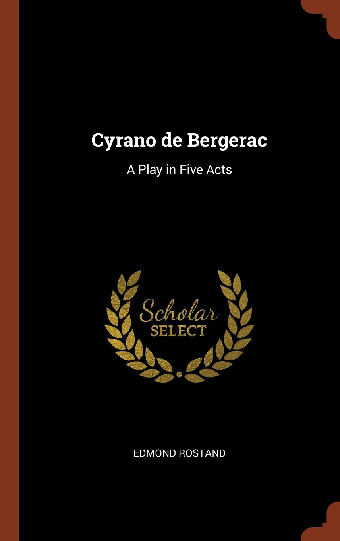Cyrano de Bergerac: A Play in Five Acts pdf epub