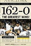 162-0: Imagine a Yankees Perfect Season: The Greatest Wins!