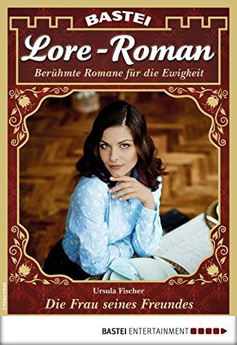 Lore-Roman 18 - Liebesroman: Die Frau seines Freundes (German Edition)