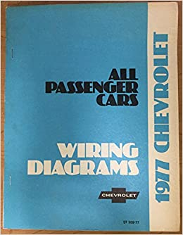 1977 Chevrolet Wiring Diagrams For All Passenger Cars Amazon Com Books