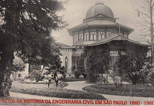 Aspectos Da Historia Da Engenharia Civil Em Sao Paulo, 1860-1960