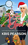 XMAS MARKS THE SPOT : Cats and dogs and super-sleuthing: Merry Summerfield Cozy Mysteries Book 2