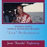 Hawaiian--Haole Tropical Memorable Melodies Live Performances