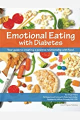 Emotional Eating with Diabetes: Your Guide to Creating a Positive Relationship with Food Paperback
