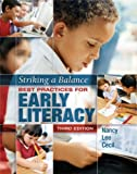 Striking a Balance : Best Practices for Early Literacy, Cecil, Nancy Lee, 1890871788
