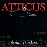 : Atticus: Dragging the Lake