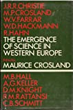 The Emergence of Science in Western Europe, Maurice (ed. Crosland, 0882020412