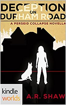 The Perseid Collapse Series: Deception on Durham Road (Kindle Worlds Novella) by [Shaw, A. R.]