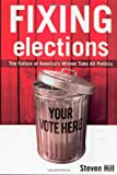 Fixing Elections, Steven Hill, 0415931932