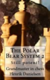 The Polar Bear System 2: Still Potent! (volume 2)-Gm Henrik Danielsen