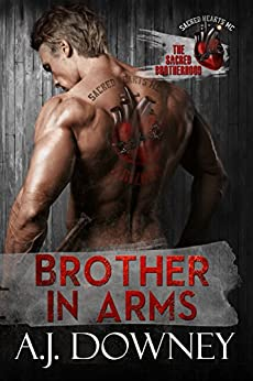 Brother In Arms: The Sacred Brotherhood Book III by [Downey, A.J. ]