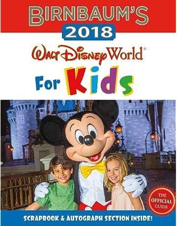 Birnbaums 2018 Walt Disney World For Kids: The Official Guide (Birnbaum Guides)