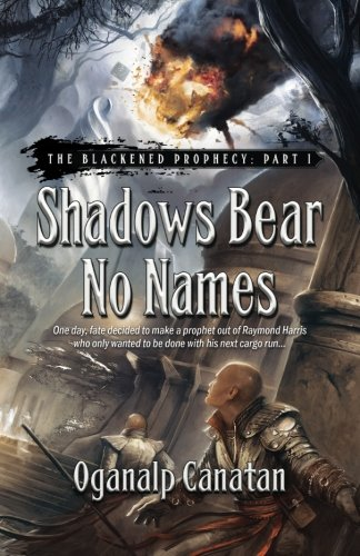 Shadows Bear No Names (The Blackened Prophecy) (Volume 1)