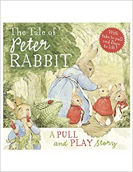 The Tale of Peter Rabbit: a Pull and Play Story: Beatrix Potter ...