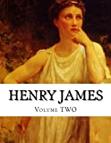 Henry James, Volume TWO, Henry James, 1500373346