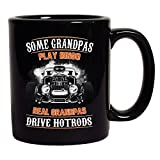 Some Grandpas Play Bingo Real Grandpas Drive Hotrods DT Black Coffee 11 Oz Mug