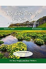 My Life Through the Seasons, A Wisdom Journal and Planner: Summer 2020 (Seasonal Wisdom Journal 2020) Paperback