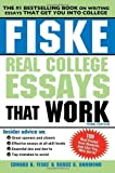 img - for Fiske Real College Essays that Work, 3E by Fiske, Edward Published by Sourcebooks 3rd (third) edition (2011) Paperback book / textbook / text book