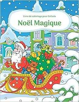 Livre de coloriage pour enfants Noël magique (French Edition
