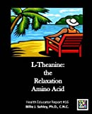 L-Theanine: The Relaxation Amino Acid - Health Educator Report #16