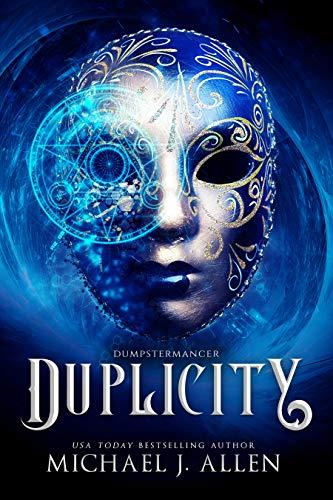 Duplicity: An Urban Fantasy Action Adventure (Dumpstermancer Book 2)