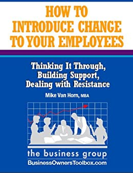 How to Introduce Change to Your Employees by [Van Horn, Mike]