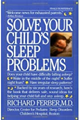 Solve Your Child's Sleep Problems by Richard Ferber (1986-04-17) Paperback