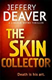 The Skin Collector: Lincoln Rhyme Book 11 (Lincoln Rhyme Thrillers, Band 11)