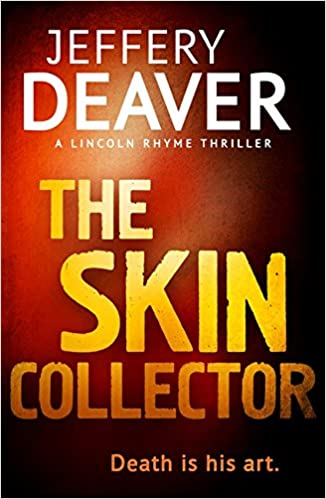Ebook The Skin Collector Lincoln Rhyme 11 By Jeffery Deaver
