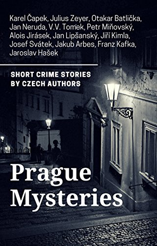 Prague Mysteries: Crime Stories by Czech Authors