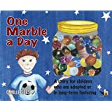 One Marble a Day: An Adoption Story for Children Who Are Adopted, in Long-term Fostering or Waiting for a Permanent Family