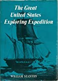 The Great United States Exploring Expedition of 1838-1842, Stanton, William, 0520025571