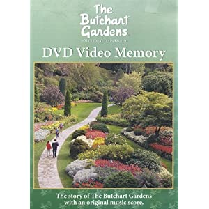 The Butchart Gardens: Over 100 Years in Bloom