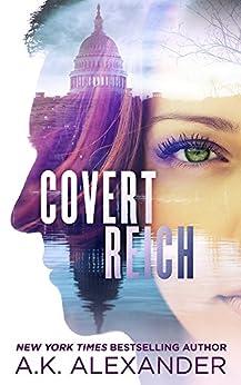 Covert Reich by [Alexander, A.K.]