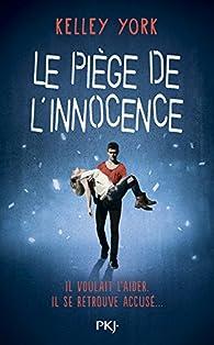 Le Piège de l'innocence par Kelley York