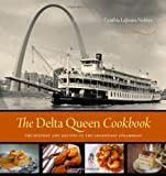 img - for The Delta Queen Cookbook: The History and Recipes of the Legendary Steamboat book / textbook / text book