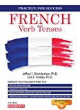img - for French Verb Tenses: Fully Conjugated Verbs (Practice for Success Series) book / textbook / text book