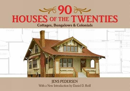 90 Houses of the Twenties: Cottages, Bungalows and Colonials (Dover Architecture)