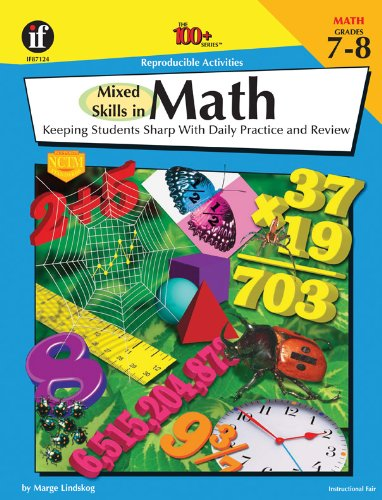 (Mixed Skills in Math, Grades 7-8: Keeping Students Sharp With Daily Practice and Review (The 100+ Series))