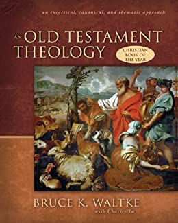 An Old Testament Theology by [Waltke, Bruce K., Charles Yu]