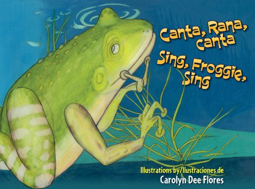 Canta, Rana, canta/Sing, Froggie, Sing (English and Spanish Edition)