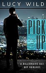 Pick Up: A Billionaire Bad Boy Romance