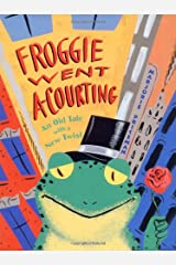 Froggie Went A-Courting: An Old Tale with a New Twist Hardcover