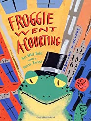 Froggie Went A-Courting: An Old Tale with a New Twist