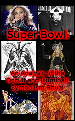 Super Bowl An Analysis Of The Occult And Illuminati Symbolism