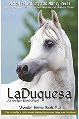 LaDuquesa: An Arabian Horse Novel (Wonder Horse) (Volume 2) Paperback