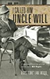img - for I Called Him Uncle Will book / textbook / text book