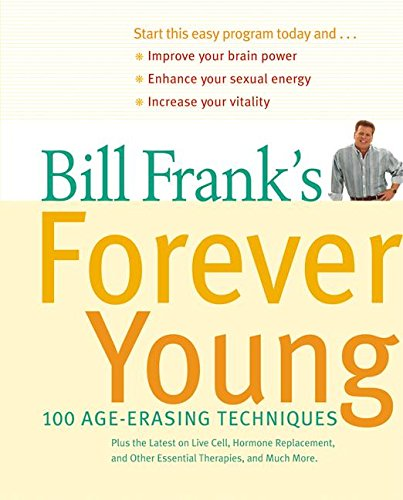 Download Bill Frank's Forever Young: 100 Age-Erasing Techniques ebook