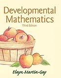 Developmental Mathematics Plus NEW MyMathLab with Pearson eText -- Access Card Package (3rd Edition) (Martin-Gay Developmental Math Series)